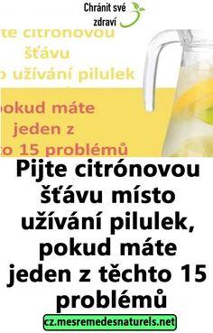 Pijte citrónovou šťávu místo užívání pilulek, pokud máte jeden z těchto 15 problémů