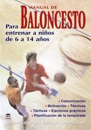 """""""Manual de baloncesto. Para Entrenar a niños de 6 a 14 años"""" de American Sport Education Progam www.basketspirit.com/Libros-de-baloncesto-y-preparacion-fisica"""