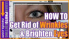 Learn How to Get Rid of Wrinkles & Brighten Eyes with this free video tutorial. Enjoy! Check out our free digital scrapbook class at http://www.naods.com