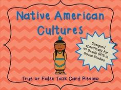 Native Americans  True or False History!  Georgia Standards 4th Grade Social Studies Task Cards