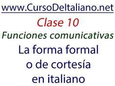 Curso gratuito de italiano Clase 10 - Funciones comunicativas:  La forma...