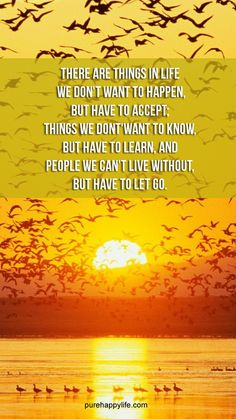 #quotes more on purehappylife.com - There are things in life we don't want to happen, but have to accept…