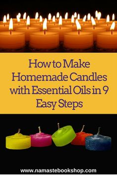 How to Make Homemade Candles with Essential Oils in 9 Easy Steps. It is easy to make homemade candles with essential oils. Scented candles truly make a statement out of a room, so gear up and ready to make new ones! See instructions here,,,