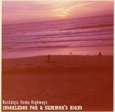 Nostalgic Home Highways- 'Interludes For A Summer's Night' (2010)