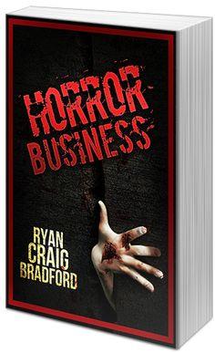 Horror Business by Ryan Craig Bradford @month9books