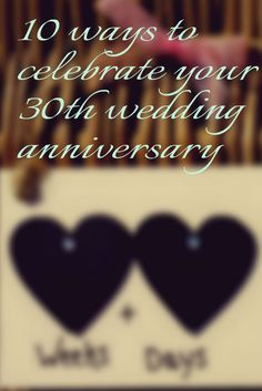10 ways to celebrate your 30th wedding anniversary It's 30 years of being…