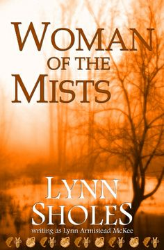 Woman of the Mists--Native American themed historical fiction