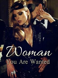 "Woman, You Are Wanted novel is a romance story. The novel ""Woman, You Are Wanted"" tells the fantastic love story of Chu Meng and Situ Han. Read Woman, You Are Wanted novel full story on Bravonovel. Best Romance Novels, Love Story, Woman, Reading, Movies, Movie Posters, Films, Film Poster, Women"
