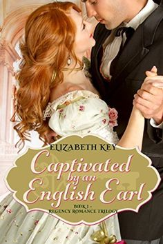 Captivated by an English Earl: Book 1 - Regency Romance Trilogy by Elizabeth Key, http://www.amazon.com/dp/B00QTXU6E2/ref=cm_sw_r_pi_dp_zokRub0K2TG5D   This book is proudly promoted by EliteBookService.com