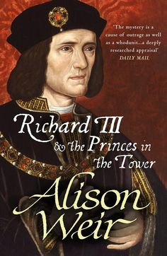 Out on Paperback! Alison Weir's Richard III and the Princes in the Tower