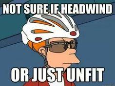 Oh it's always head wind!