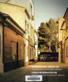 Regeneración urbana , III : propuestas para el barrio Oliver, Zaragoza = Urban regeneration, III : proposals for Oliver neighborhood, Zaragoza. Signatura, 61 E ARAGÓN ZARAGOZA REG-3. No catálogo, http://kmelot.biblioteca.udc.es/record=b1546039~S1*gag