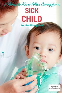 8 Things to Know when Caring for a Sick Child in the Hospital.  Having a child in the hospital is no picnic- read up on some important tips to help you through a difficult time.