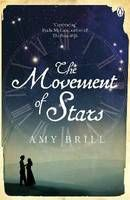 """The Movement of Stars, by Amy Brill - Based on a real historical figure, the """"girl astronomer"""" Maria Mitchell of Nantucket."""