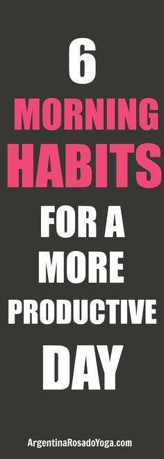 6 morning habits / rituals for a more productive and healthy day. Start healthy morning routines. #productivity #productivitytips #morningroutine #morningrituals
