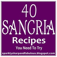 The Sparkle Queen: 40 Sangria Recipes You Need To Try