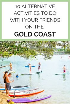 10 Alternative Activities to do With Your Friends on the Gold Coast - Queensland, Australia