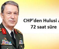 CHP Hulusi Akar'a 72 saat süre verdi | Haberhan Siyasi Güncel Haber Sitesi