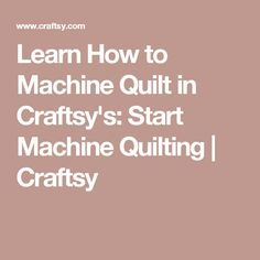 Learn How to Machine Quilt in Craftsy's: Start Machine Quilting | Craftsy
