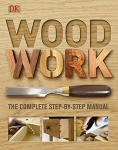Woodwork: A Step-by-step Photographic Guide by DK https://www.amazon.co.uk/dp/1405332069/ref=cm_sw_r_pi_dp_x_2WDkybH4NHFFF