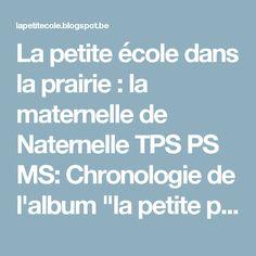 """La petite école dans la prairie : la maternelle de Naternelle TPS PS MS: Chronologie de l'album """"la petite poule rousse"""" de Byron Barton"""