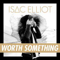 """Worth Something"" by Isac Elliot #Music"