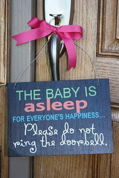 Baby is sleeping door sign // i think we're going to need one of these...or to turn off our super load, long, obnoxious door bell!!