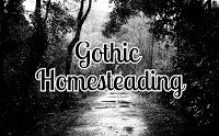 The Gothic Homesteader: You Might Be a Gothic Homesteader IF...