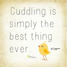 Cuddling is simply the best thing ever. - More quotes of love on Joy of Mom - come join us!
