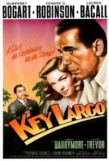 Key Largo (1948) Humphrey Bogart and Lauren Bacall team up in this suspenseful movie.  Edward G Robinson as the gangster Rocco.  Lionel Barrymore as crusty hotel owner!  Hurricane, violence, gangsters, war hero all clash in this classic movie. Claire Trevor won the 1948 Academy Award for Best Actress in a Supporting Role for her performance as Rocco's torch singer girlfriend.   Bogart and Bacall's last movie together.