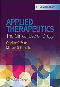 Applied Therapeutics, 11th Edition.   Applied Therapeutics 11th Edition eBook PDF Free Download Edited by Caroline S. Zeind and Michael G. Carvalho The Clinical Use of Drugs Publish.... Get it Free at https://freebooksforall.xyz/applied-therapeutics-11th-edition-ebook-free-download/