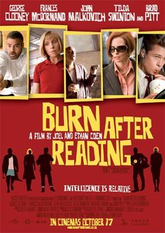 Burn After Reading , starring Brad Pitt, Frances McDormand, George Clooney, John Malkovich. A disk containing the memoirs of a CIA agent ends up in the hands of two unscrupulous gym employees who attempt to sell it. George Clooney, Film Movie, See Movie, Brad Pitt, Films Cinema, Cinema Posters, Movie Posters, John Malkovich, Top Movies