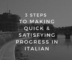 The steps YOU can take to make progress with your Italian language learning.