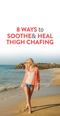 8 Ways To Soothe & Heal Thigh Chafing