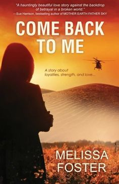 Bestseller Books Online Come Back To Me Melissa Foster $11.99  - http://www.ebooknetworking.net/books_detail-0984716513.html