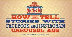 How to Tell Stories With and Carousel Ads