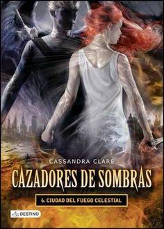 """Ficha de lectura de """"Cazadores de sombras 6: Ciudad del fuego celestial"""" de Cassandra Clare, realizada por Nerea Campaña."""