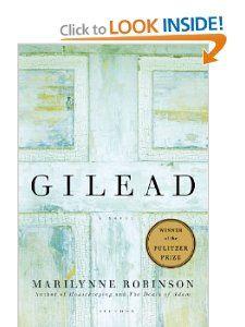 Gilead: A Novel: Marilynne Robinson: 9780312424404: Amazon.com: Books