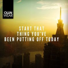 Inspiration Quote: Start that thing you've been putting off today