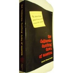 the deliberate dumbing down of america - A Chronological Paper Trail: A Chronological Paper Trail [Paperback]