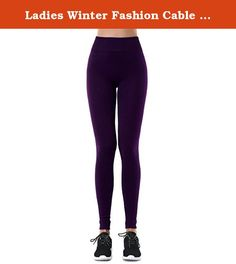 Ladies Winter Fashion Cable Knit Fleece Lined Fashion Leggings (Free Size, Purple). Fleece lined inside for cozy and warm. Comfort, reinforcement hemming on waist and bottom opening. All-purpose style! Perfect to wear under long sweatshirts, shorts or skirts. Great Gift for youth and women!! Colors Available: Black, Coffee(Brown), Burgundy, Charcoal/Grey, Dark Red, Beige, Dark Green.