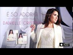 Danielle Cristina - É Só Adorar (CD É Só Adorar)