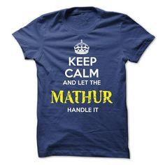 MATHUR - KEEP CALM AND LET THE MATHUR HANDLE IT - #shirt fashion #hoodies. OBTAIN => https://www.sunfrog.com/Valentines/MATHUR--KEEP-CALM-AND-LET-THE-MATHUR-HANDLE-IT-52485166-Guys.html?68278