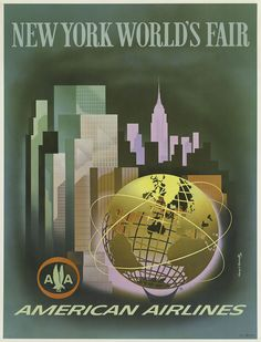 American Airlines: New York World's Fair - Airline Tourism Poster by Henry Bencrathy, 1964 - http://retrographik.com/american-airlines-new-york-worlds-fair-airline-tourism-poster-by-henry-bencrathy-1964/ - advertisement, airlines, airplane, america, aviation, classic, fair, high resolution, New York, old, retro, tourism, transportation, travel, vintage, world