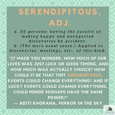 Today's #wordoftheday comes form Aditi Khorana's young adult novel Mirror in the Sky. #serendipitous #word
