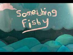 Something Fishy - YouTube
