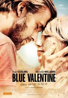 blue valentine/ a very real relationship movie :(