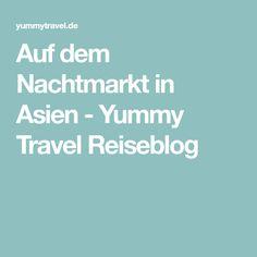 Auf dem Nachtmarkt in Asien - Yummy Travel Reiseblog
