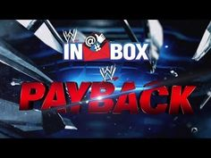 It's time for a little Payback! - WWE Inbox Episode 121 - YouTube