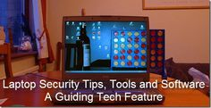 Best paid and free Laptop Security software, tips,Tools to prevent laptop theft. #laptop #Windows #security